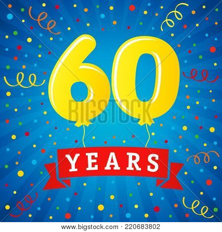 60 years anniversary celebration with colored balloons & confetti. Vector illustration design for your Celebration party the 60th years template numbers anniversary unique background, invitation card
