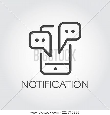 Notification icon in line style. Phone with conversation bubble graphic outline label. Web symbol of communication, message, email, chat. Vector illustration