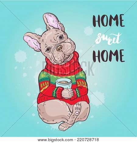 Postcard with a cute bulldog. Home Sweet Home. Vector illustration.