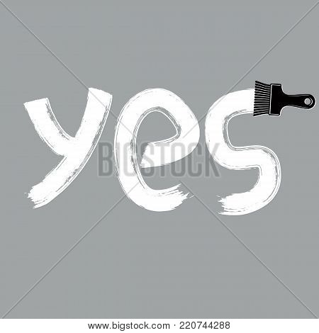 Yes writing drawn with brushstrokes, agreement concept text. Vector simple inky illustration created with paintbrush.