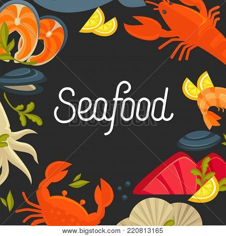 Seafood promotional poster with sign and products around. Tasty salmon, ocean crab, huge lobster, king shrimp, exotic squid and fresh shellfishes cartoon flat vector illustrations on black background.