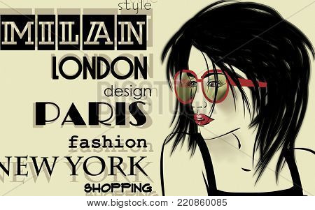 art monochrome sketched beautiful girl face with eyeglasses in mixed media style with black hair on sepia background with word fashion, style, model, design, Paris, Milan, London, New York