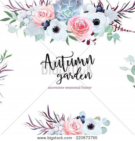 Delicate wedding seasonal flowers vector design card. Rose, anemone, succulent, eucalyptus, agonis, brunia, black berry. Floral borders. Autumn mood composition. All elements are isolated and editable