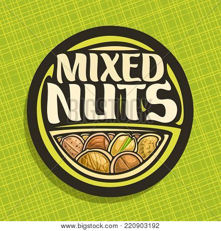 Vector logo for Nuts, circle sign with pile of healthy walnut, australian macadamia nut, sweet almond, forest hazelnut, cracked pistachio and peanut, veg mix label with text mixed nuts for vegan store