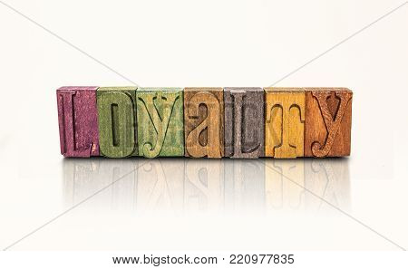 Loyalty Word Block Letters on an Isolated White Background
