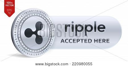 Ripple accepted sign emblem. 3D isometric Physical coin with frame and text Accepted Here. Cryptocurrency. Silver coin with Ripple symbol isolated on white background. Stock vector illustration