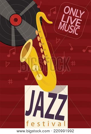 Jazz Festival Live Music   Jazz Poster is concept for holiday, event, music, and much more.