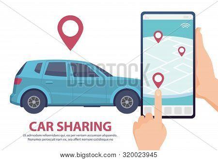 Car Sharing. Rent Car Online Mobile App Web Page Concept. Vector Find Vehicle On Map Illustration. B