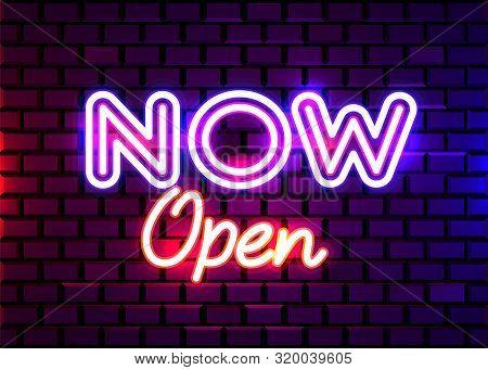 Now Open Neon Text Vector Design Template. Now Open Neon Logo, Light Banner Design Element, Night Br