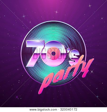 Paster Template For Retro Disco Party 70s. Vinyl Record And Neon Colors Element Of 1970 Style. Vinta