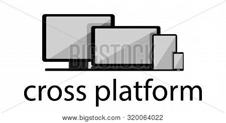 Cross-platform Web Content. Devices - Smartphone, Tablet, Laptop And Desktop Computer With Text Belo