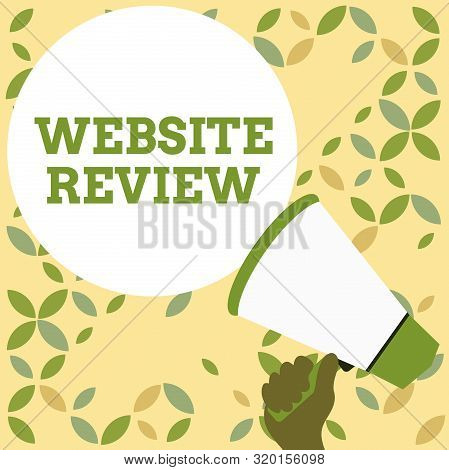 Word writing text Website Review. Business concept for Reviews that can be posted about businesses and services Hand Holding Loudhailer Empty Round Speech Text Balloon Announcement New. poster