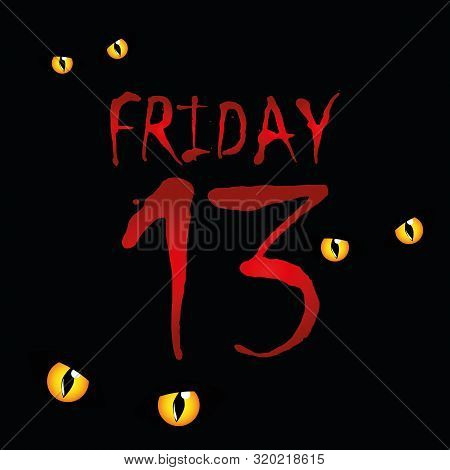 Cats Eyes And Friday The 13th On Black Background Vector Illustration Eps10