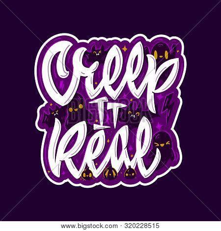 Hallowen Vector Illustration. Creep It Real. Lettering Print.