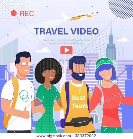 Travel Video Hosting, Blogger Chanel Or Social Network Community Page Trendy Flat Vector Advertising