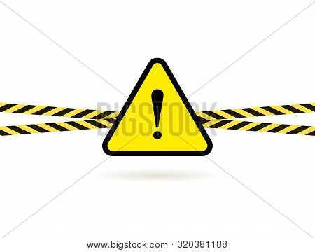 Vector Dangerous Sign Triangle With Exclamation Point And Barricade Crossed Tapes Isolated On White