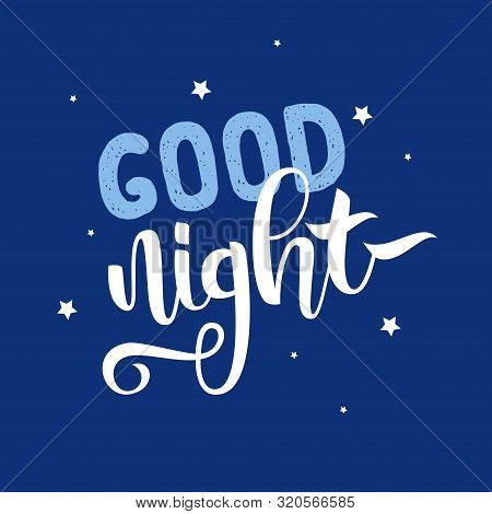 Good Night Lettering On Dark Blue Background With Stars For Greeting Card, Poster And Banner Templat