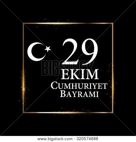 29 Ekim Cumhuriyet Bayraminiz. Translation: 29 October Republic Day Turkey.  Illustration