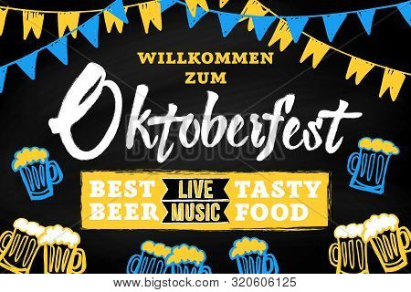 Festive Banner Welcome To Oktoberfest With Hand Drawn Oktoberfest Chalk Inscription, Buntings Garlan