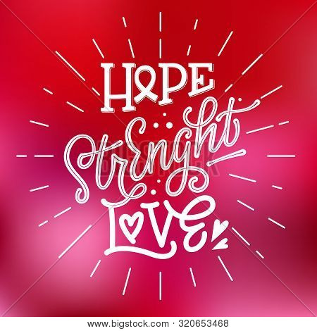 Hope. Strenght. Love - Qoute. Lettering For Concept Design. Breast Cancer Awareness Month Symbol. Br