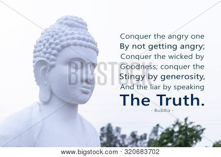 Conquer The Angry One By Not Getting Angry; Conquer The Wicked By Goodness; Conquer The Stingy By Ge