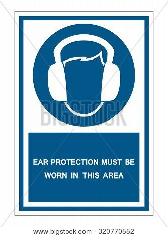 Ear Protection Must Be Worn In This Area Symbol Sign Isolate On White Background,vector Illustration