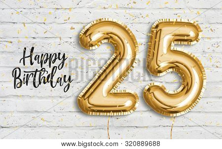 Happy 25 Th Birthday Gold Foil Balloon Greeting White Wall Background. 25 Years Anniversary Logo Tem