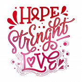 Hope. Strenght. Love - qoute. Lettering for concept design. Breast cancer awareness month symbol. Breast cancer october awareness month campaign. Breast cancer awareness ribbon. Breast cancer concept. Simple lettering design in bright pink colors.Dots, sp poster