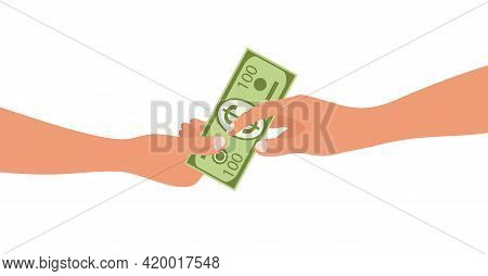 Human Hand Holds A Dollar Bill, The Other Hand Takes A Bill. One Hand Gives Money To The Other. Vect