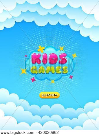 Kids Games Sticker. Cloud Sky Background With Offer Message. Fun Playing Zone Banner. Children Games