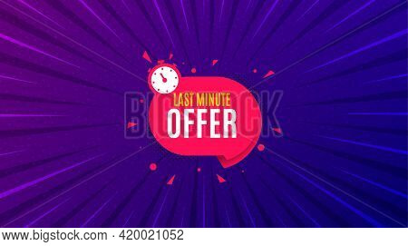 Last Minute Sticker. Purple Background With Offer Message. Hot Offer Chat Bubble Icon. Special Deal