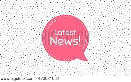 Latest News Symbol. Pink Speech Bubble On Polka Dot Pattern. Media Newspaper Sign. Daily Information