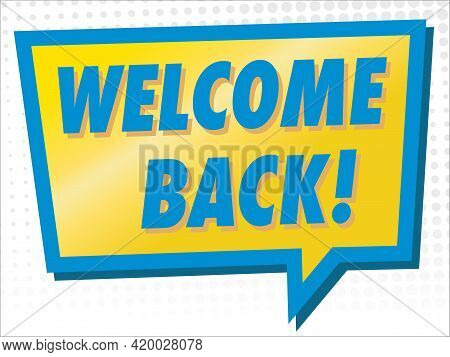 Welcome Back Sign | Reopening Signage For Schools, Restaurants, Retail Business And More | Vector La