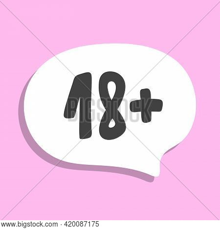 18 Adults Only. Hand Drawn Sticker Bubble White Speech Logo. Good For Tee Print, As A Sticker, For N