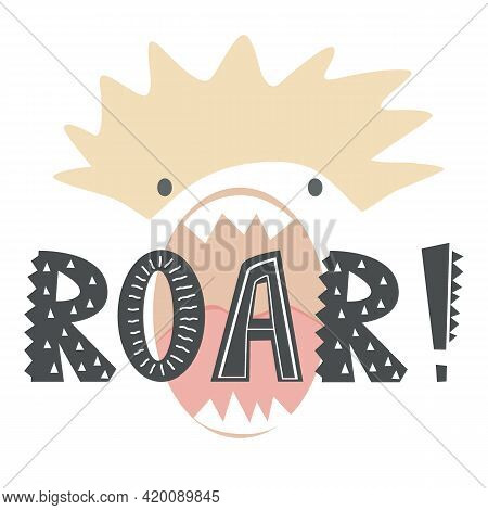 Hand Drawn Vector Illustration Of A Funny Lion Face In A Crown, With Lettering Quote Roar In Scandin