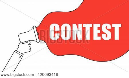 Male Hand Holding Megaphone With Contest Speech Bubble. Loudspeaker. Banner For Business, Marketing