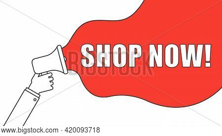 Shop Now Symbol. Megaphone Banner With Chat Bubble. Special Offer Sign. Retail Advertising. Loudspea