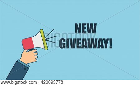 Male Hand Holding Megaphone With New Giveaway Speech Bubble. Loudspeaker. Banner For Business, Marke