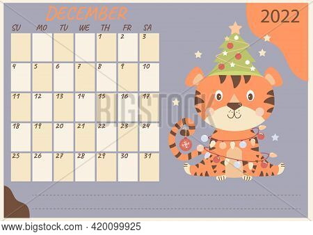 Horizontal Planner Calendar Template For December 2022. Cute Tiger With Christmas Tree, Toys And Gar