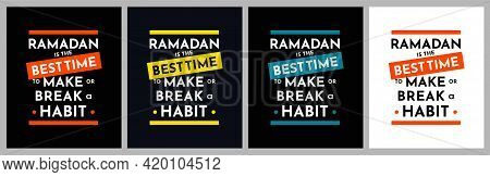 Ramadan Is The Best Time To Make Or Break A Habit-inspirational, Life-changing Quote For T-shirt Pri