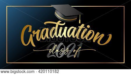 Graduation 2021 Golden Handwritten Lettering With Square Academic Cap On Black. Congratulation Conce
