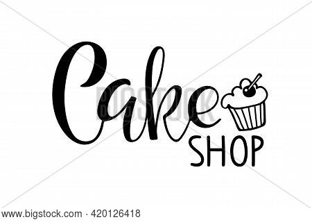 Cake Shop Calligraphy. Sweet Cake Logo Cake Shop Logo Icon. Hand Written Brush Lettering For Adverti
