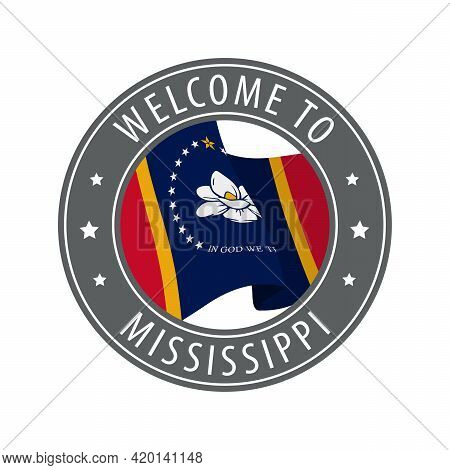Welcome To Mississippi. Gray Stamp With A Waving State Flag. Collection Of Welcome Icons.