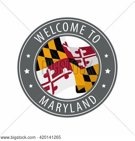 Welcome To Maryland. Gray Stamp With A Waving State Flag. Collection Of Welcome Icons.