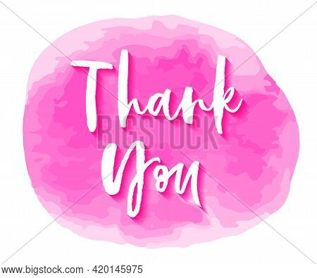 Thank You Hand Drawn Lettering. Calligraphic Text On Watercolor Background. Thank You Lettering Vect