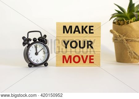 Make Your Move Symbol. Wooden Blocks With Words 'make Your Move'. Beautiful White Background, Black
