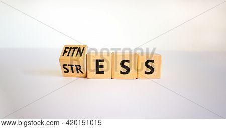 Fitness Vs Stress Symbol. Turned The Cube And Changed The Word 'stress' To 'fitness'. Beautiful Whit