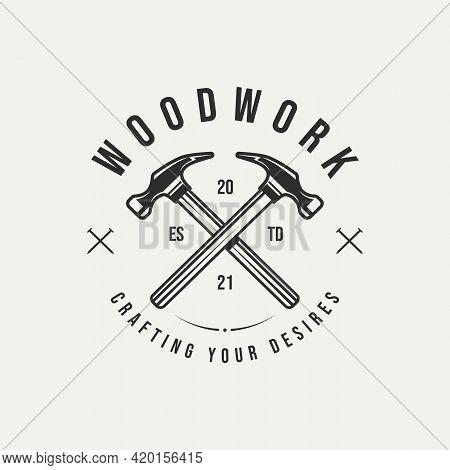 Woodwork Hammer Carpentry Vintage Badge Logo Template Vector Illustration Design. Retro Classic Carp