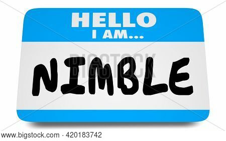 Hello I Am Nimble Name Tag Flexible Adaptive Ready for Change 3d Illustration