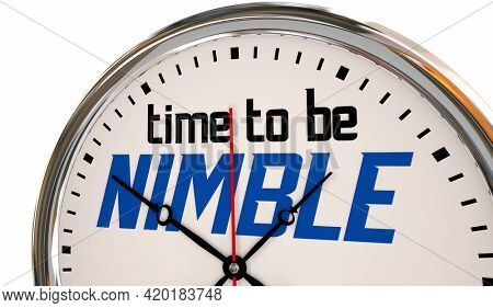 Time to Be Nimble Flexible Adapt to Change Clock Words 3d Illustration